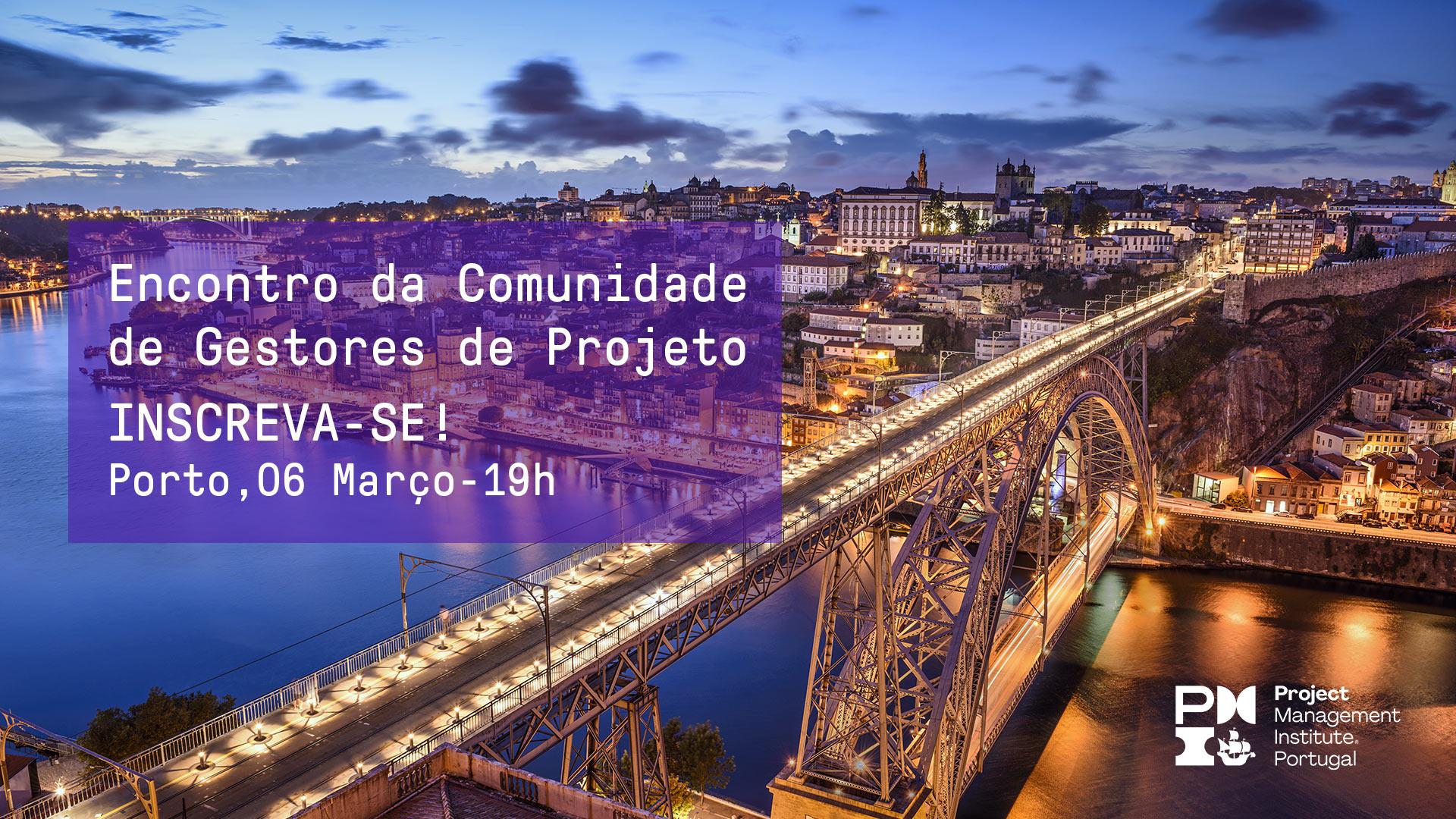 Encontro da Comunidade de Gestores de Projeto na cidade do Porto